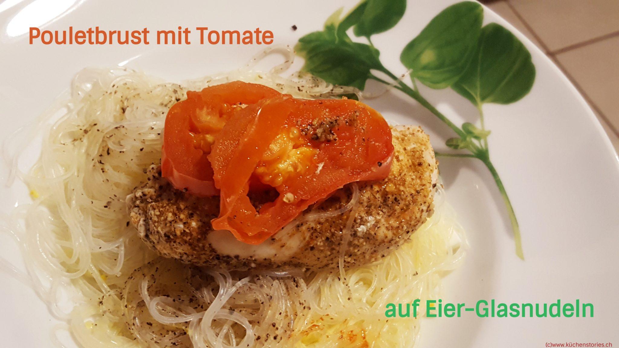 Pouletbrust auf Tomate mit Eierglasnudeln
